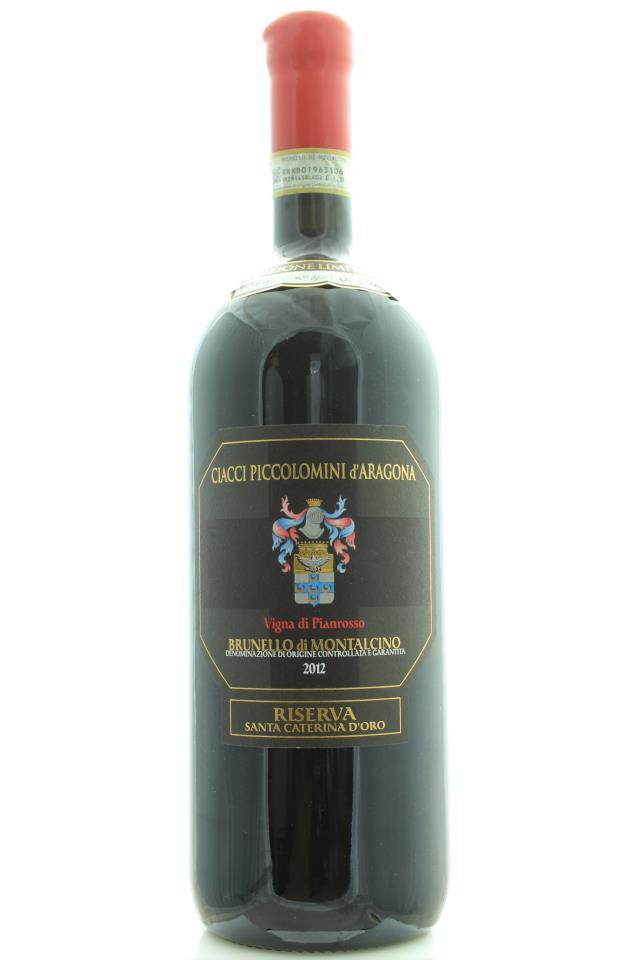 Ciacci Piccolomini d'Aragona Brunello di Montalcino Riserva Vigna di Pianrosso Santa Caterina d'Oro 2012