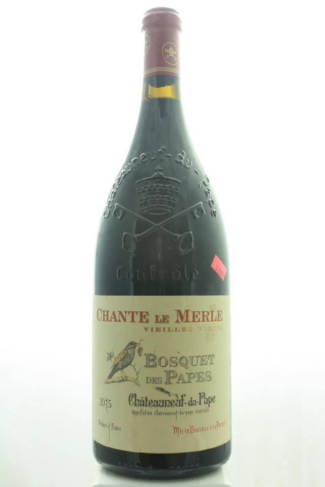 Bosquet des Papes Châteauneuf-du-Pape Chante le Merle Vieilles Vignes 2015