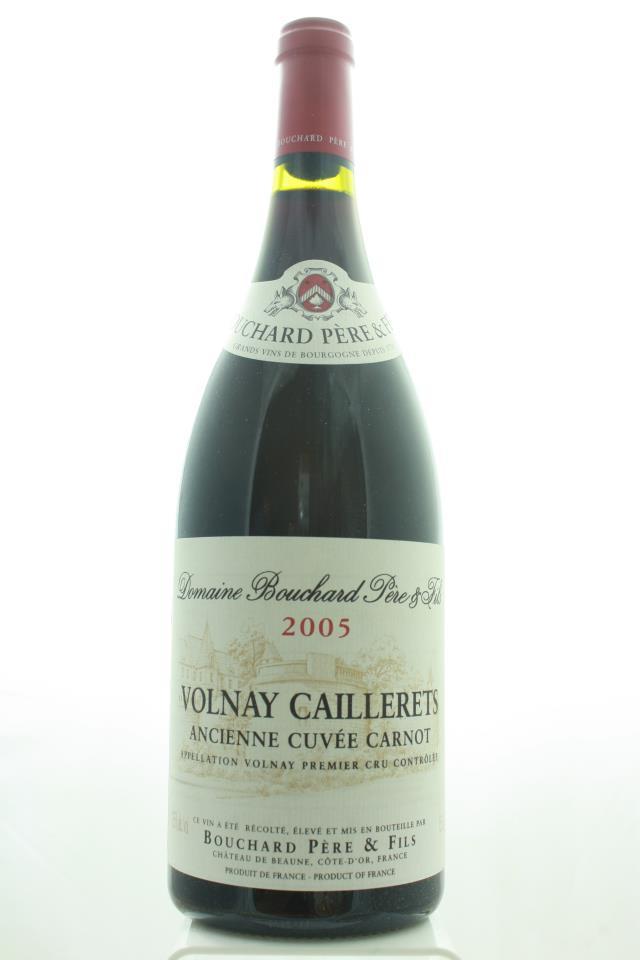 Bouchard Père & Fils (Domaine) Volnay Les Caillerets Ancienne Cuvée Carnot 2005
